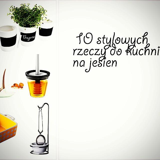 10 stylowych rzeczy na jesien do kuchni nowy wpis na info @ilovebake_pl  #kitchenstyle #autumn #homedecor #ideasforkitchen