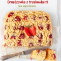 Nowy przepis juz na ilovebake.pl drozdzowka ktora sama sie robi z truskawkami i kruszonka link w profilu ???? #drozdzowka #ciasto #truskawki #owoce #kuchnia #jedzenie #domowe #kruszonka #foodies #foodlover #foodporn #yummy #strawberry #fruit #cakes